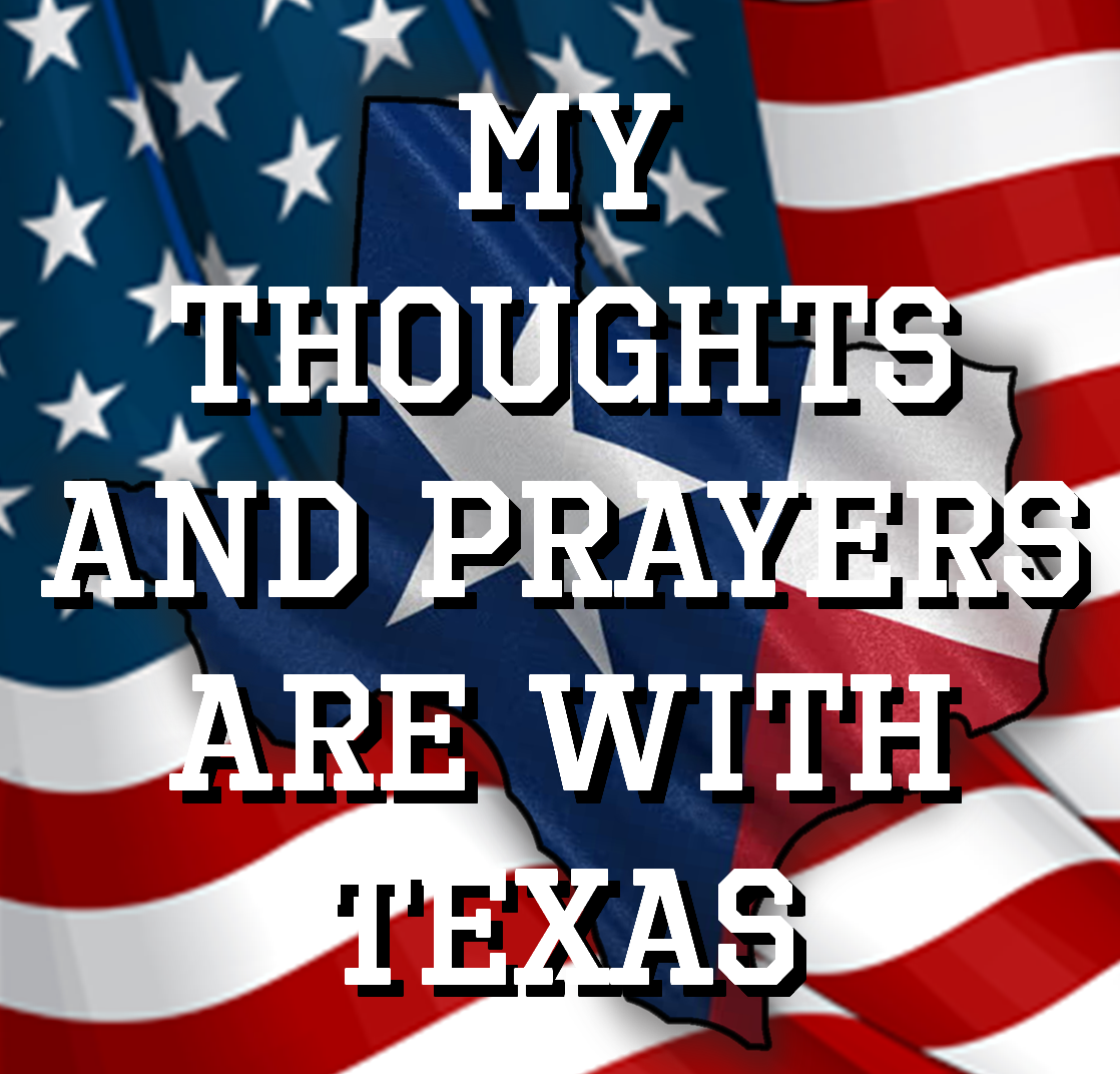 My thoughts and prayers are with Texas